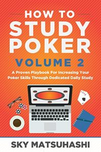 How To Study Poker Volume 2