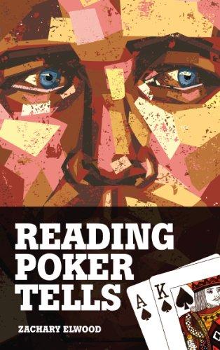 Reading Poker Tells by Zachary Elwood