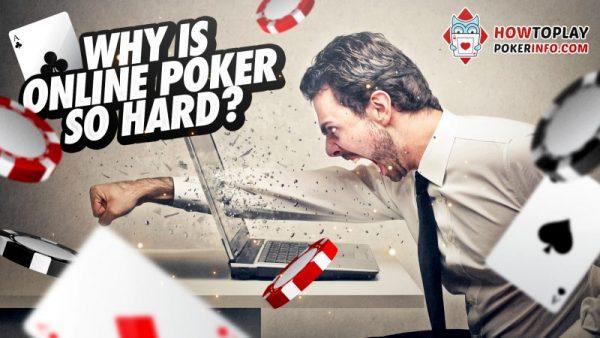 Mengapa poker online sangat sulit?